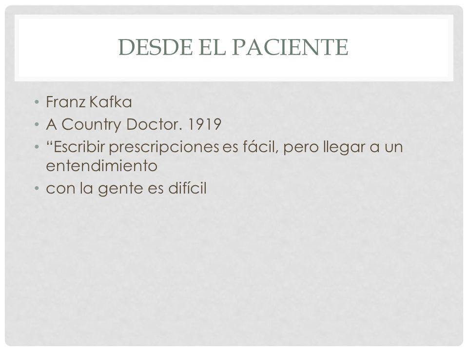 Desde el paciente Franz Kafka A Country Doctor. 1919
