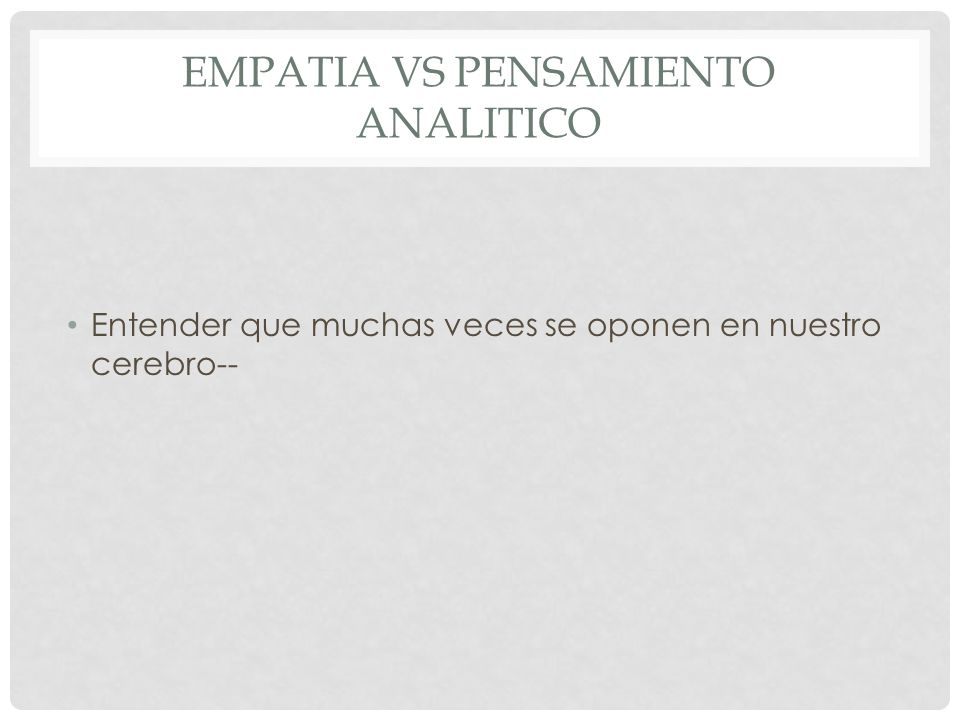 Empatia vs pensamiento analitico