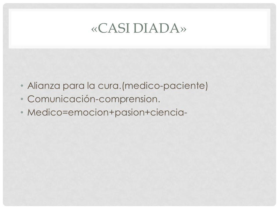 «Casi diada» Alianza para la cura.(medico-paciente)