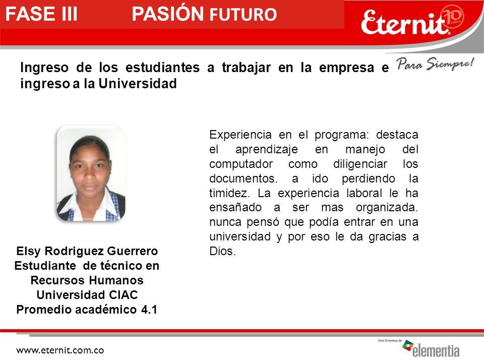 FASE III PASIÓN FUTURO Ingreso de los estudiantes a trabajar en la empresa e ingreso a la Universidad.