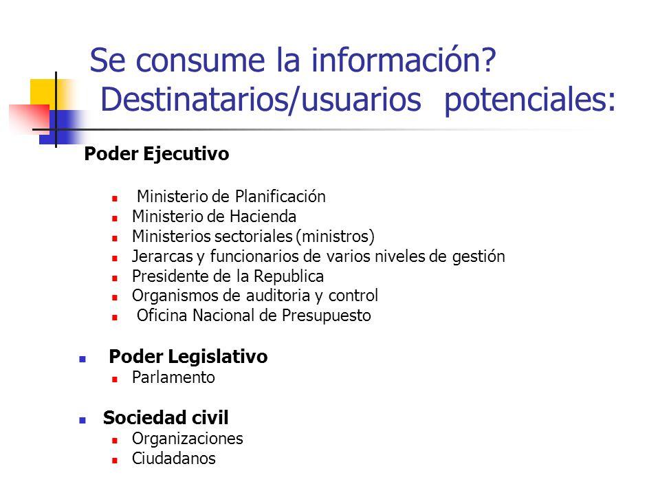 Se consume la información Destinatarios/usuarios potenciales: