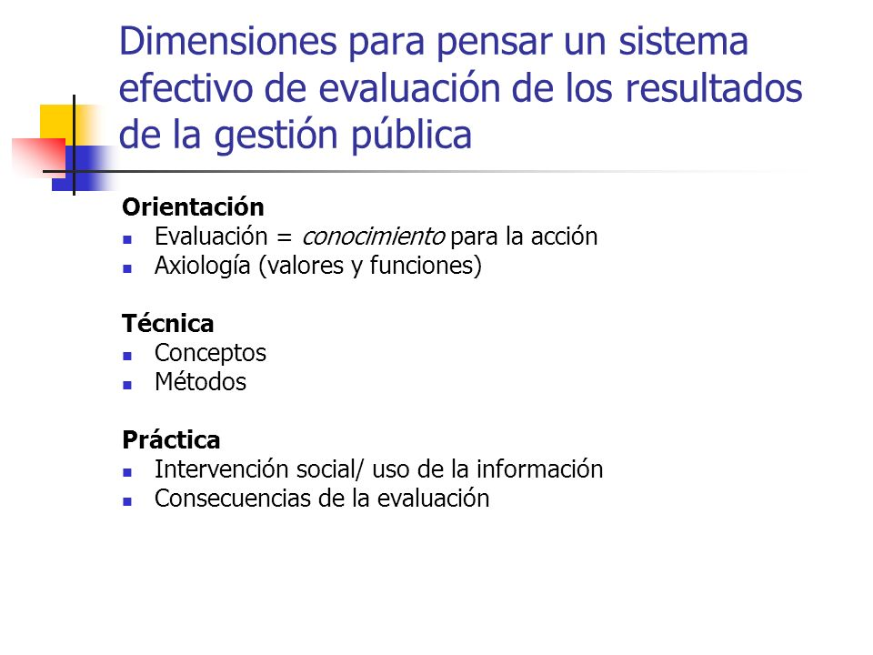 Dimensiones para pensar un sistema efectivo de evaluación de los resultados de la gestión pública