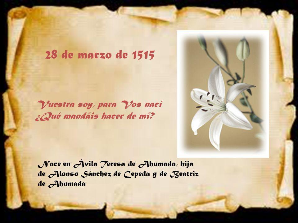 28 de marzo de 1515 Vuestra soy, para Vos nací