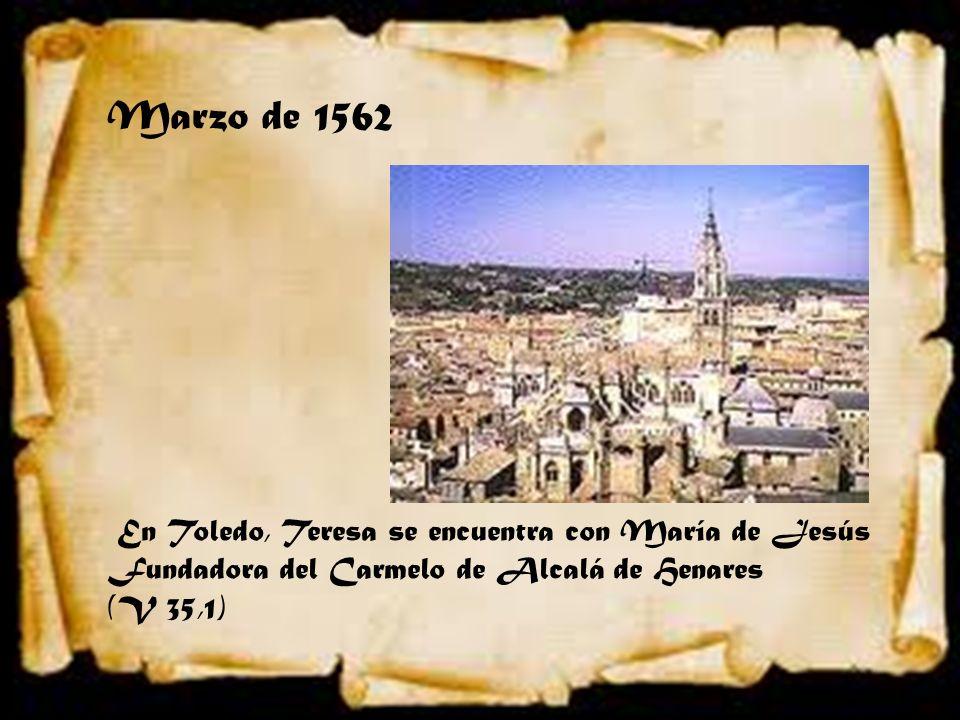 Marzo de 1562 En Toledo, Teresa se encuentra con María de Jesús