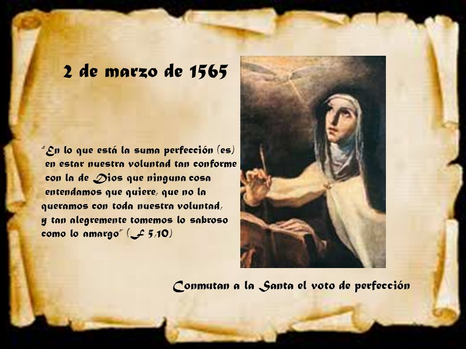2 de marzo de 1565 Conmutan a la Santa el voto de perfección