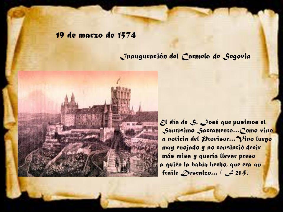 19 de marzo de 1574 Inauguración del Carmelo de Segovia