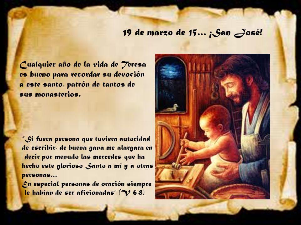 19 de marzo de 15… ¡San José! Cualquier año de la vida de Teresa