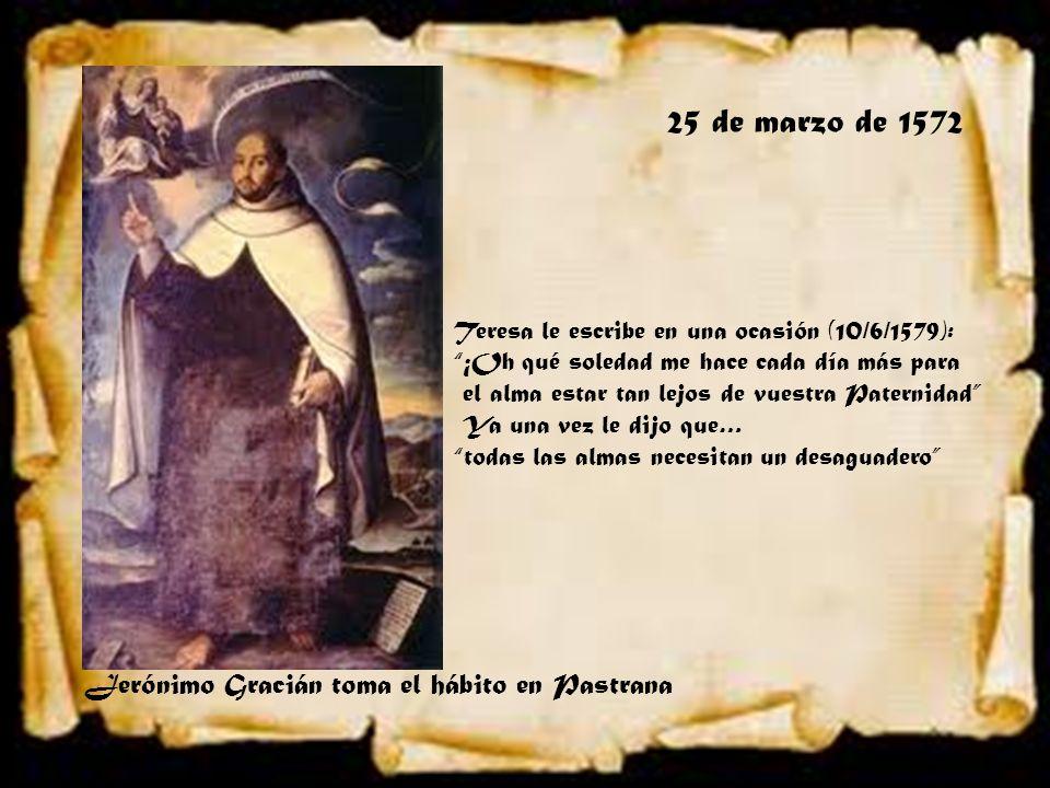 25 de marzo de 1572 Jerónimo Gracián toma el hábito en Pastrana