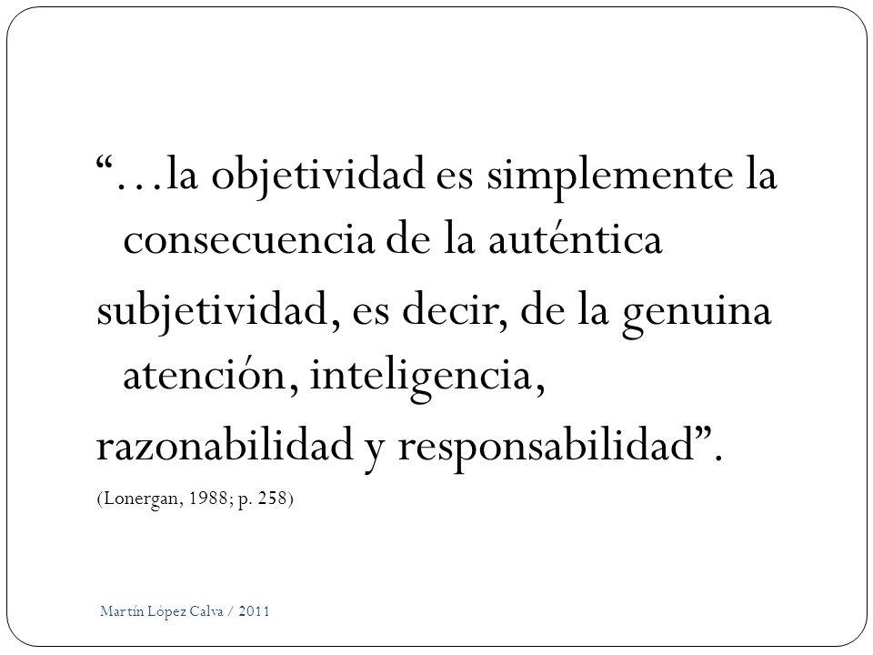 …la objetividad es simplemente la consecuencia de la auténtica