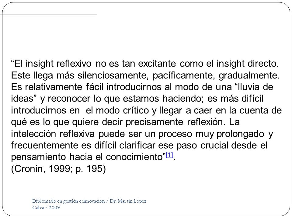 El insight reflexivo no es tan excitante como el insight directo.