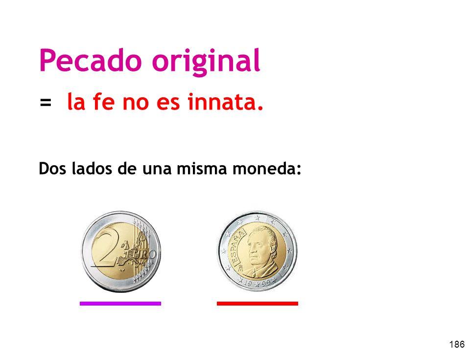 Pecado original = la fe no es innata. Dos lados de una misma moneda: