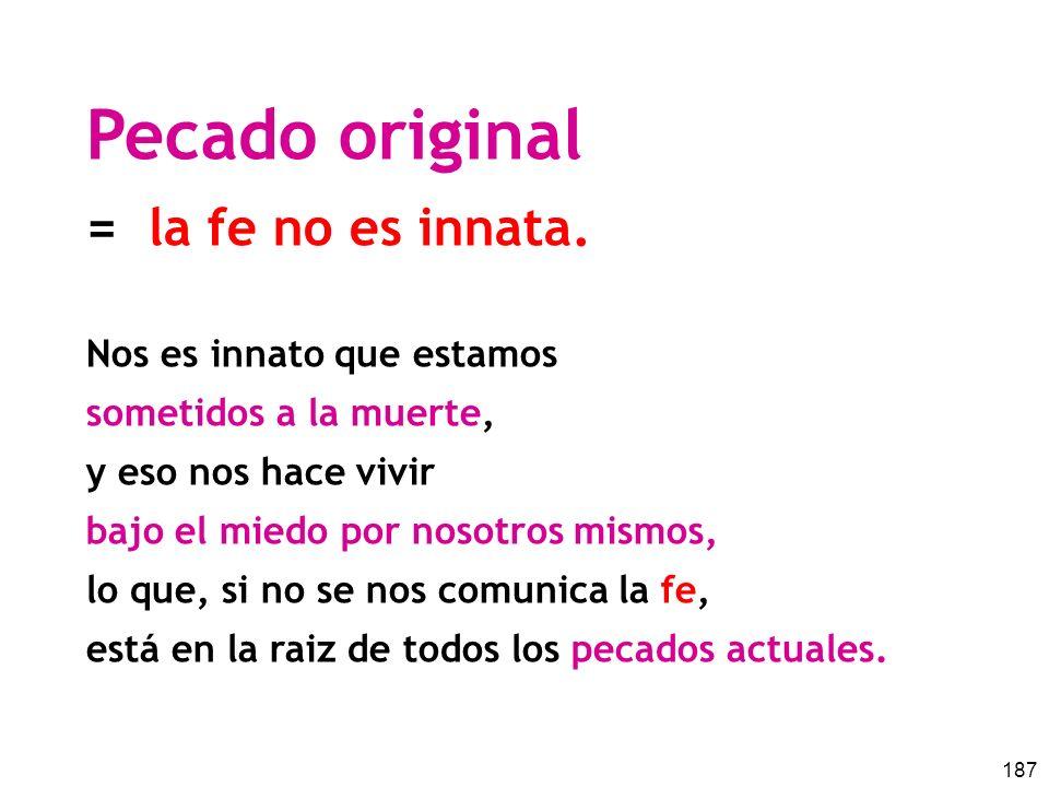 Pecado original = la fe no es innata. Nos es innato que estamos
