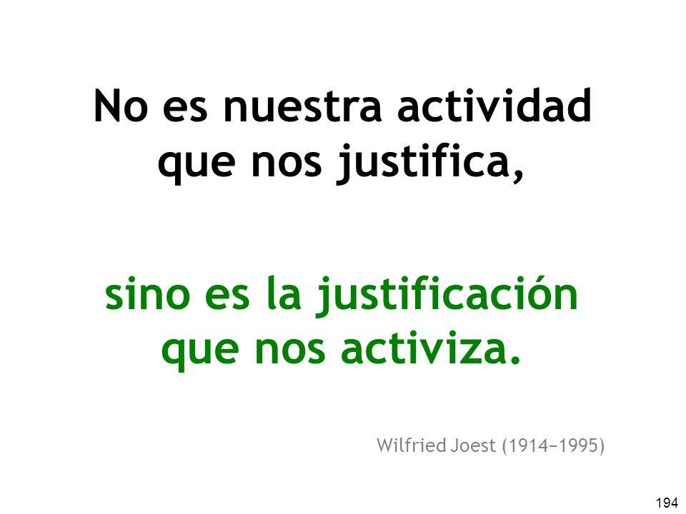 No es nuestra actividad sino es la justificación
