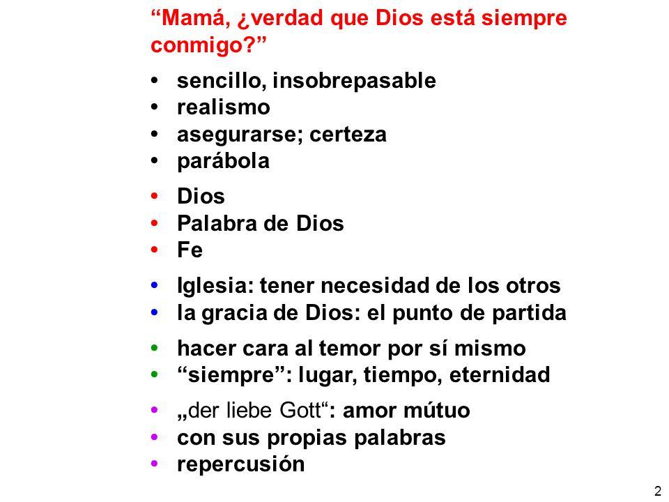 Mamá, ¿verdad que Dios está siempre conmigo