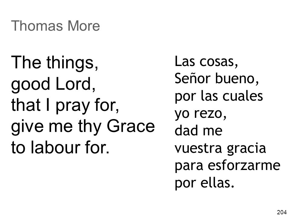 The things, good Lord, that I pray for, give me thy Grace