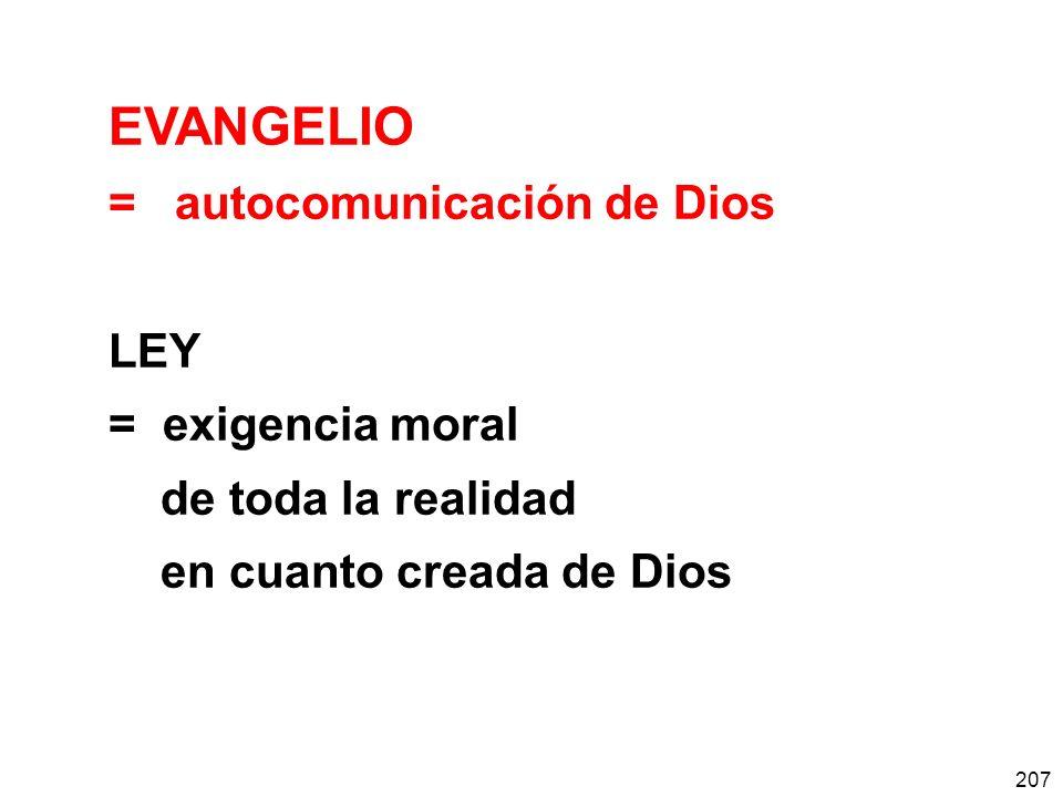 EVANGELIO = autocomunicación de Dios LEY = exigencia moral