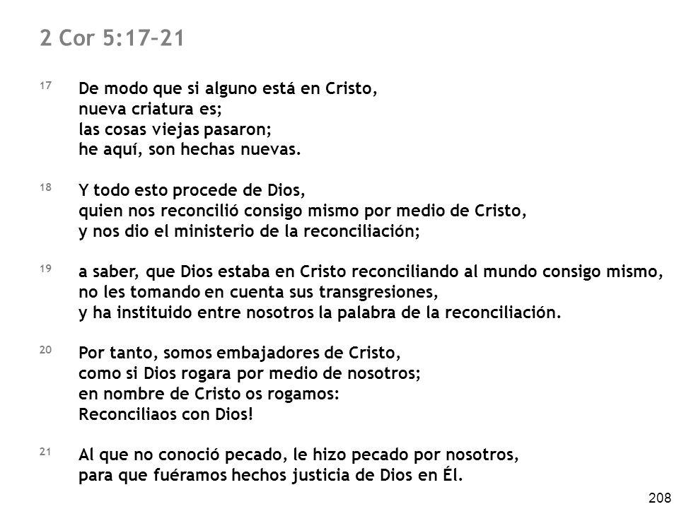 2 Cor 5:17–21 17 De modo que si alguno está en Cristo,