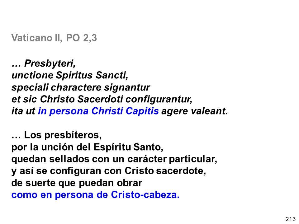 Vaticano II, PO 2,3 … Presbyteri, unctione Spiritus Sancti, speciali charactere signantur. et sic Christo Sacerdoti configurantur,