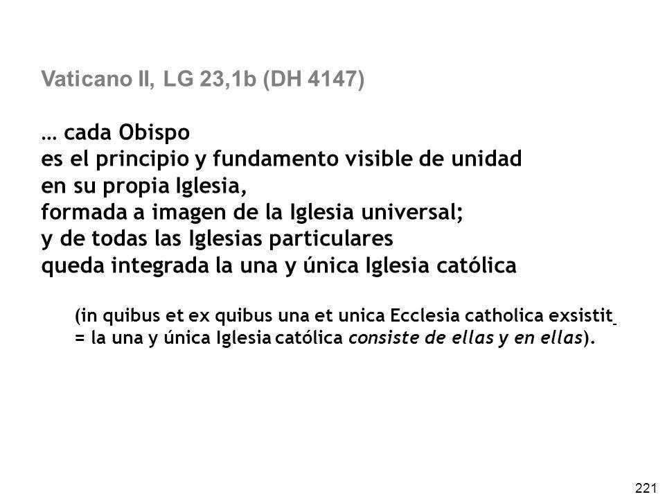 es el principio y fundamento visible de unidad en su propia Iglesia,