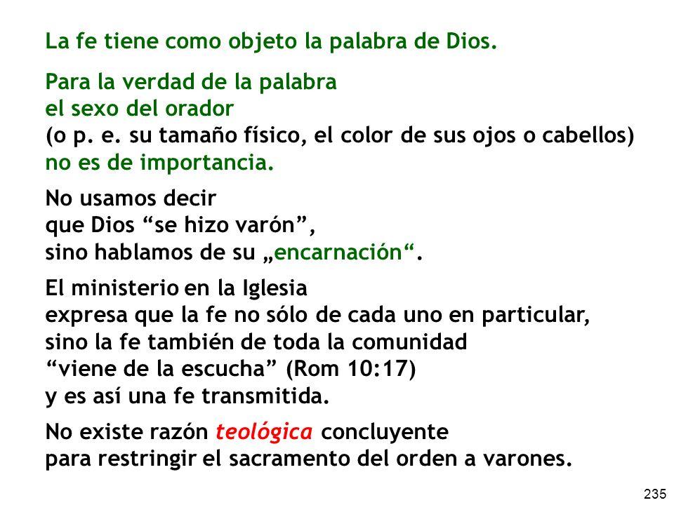 La fe tiene como objeto la palabra de Dios.