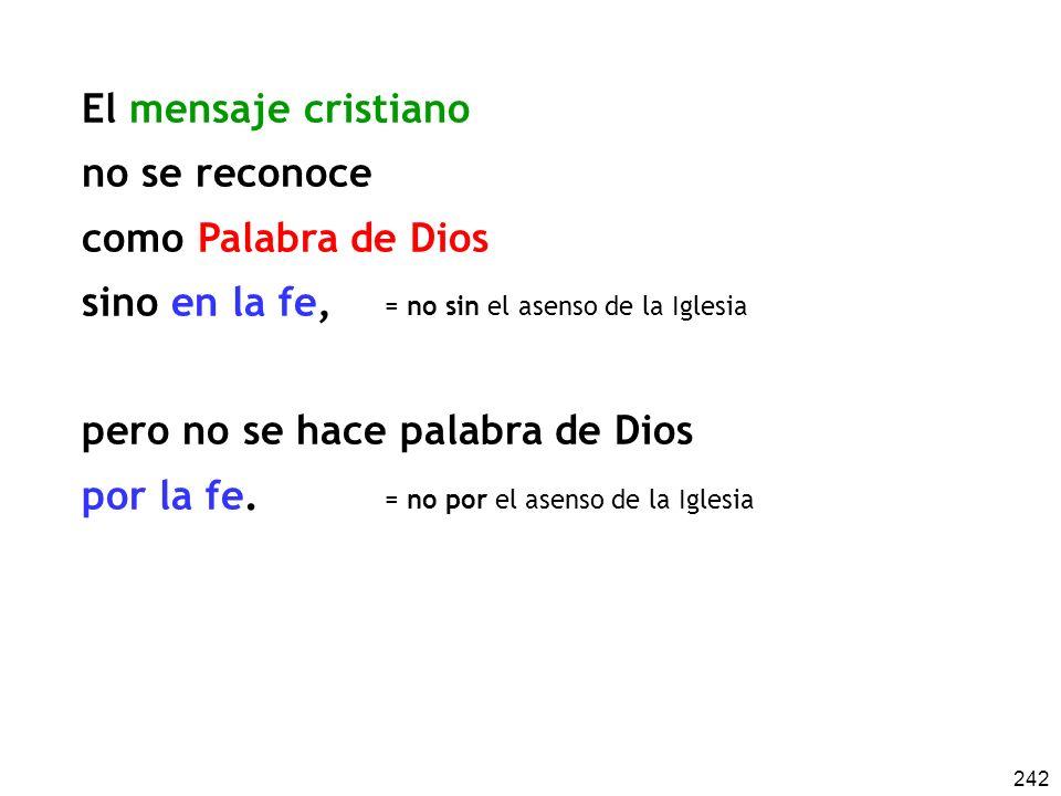 pero no se hace palabra de Dios por la fe.