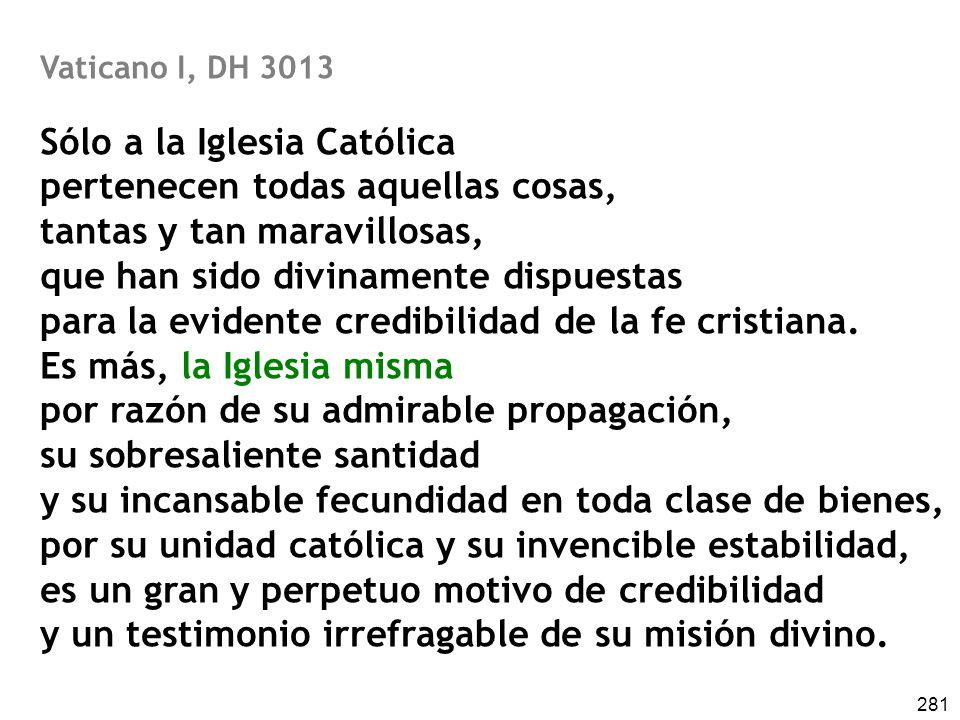 Sólo a la Iglesia Católica pertenecen todas aquellas cosas,