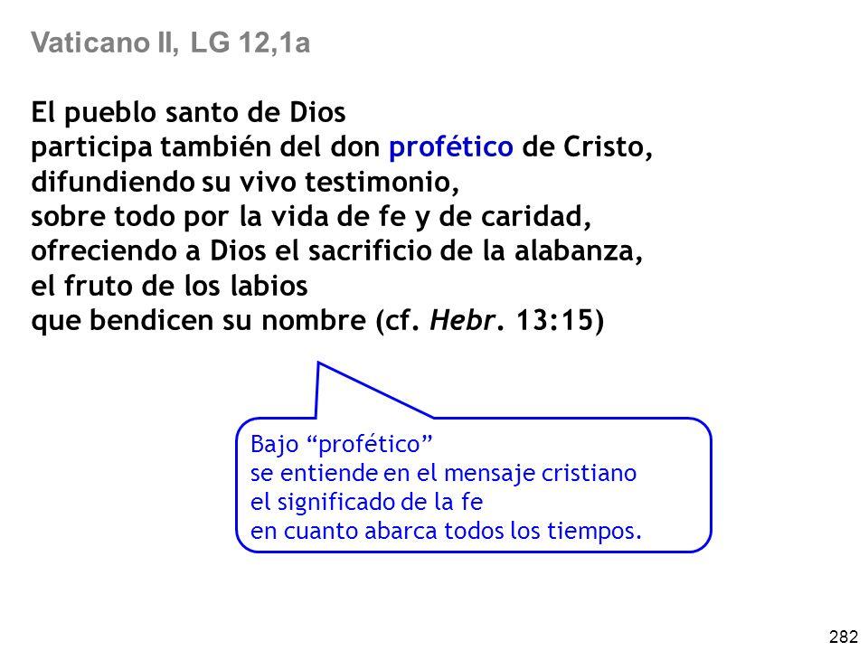participa también del don profético de Cristo,
