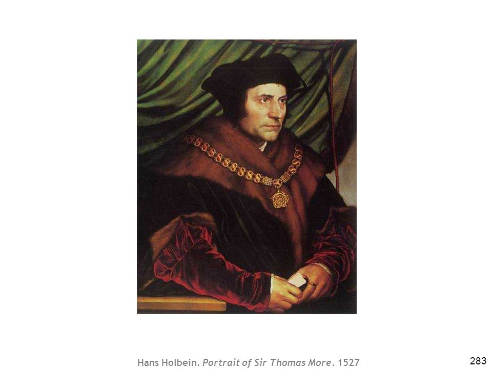 Hans Holbein. Portrait of Sir Thomas More. 1527