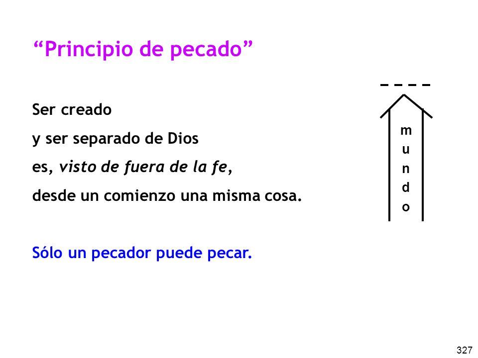Principio de pecado Ser creado y ser separado de Dios