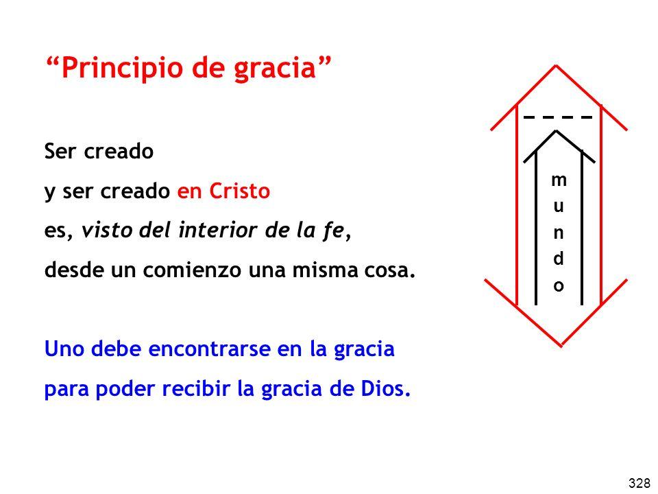 Principio de gracia Ser creado y ser creado en Cristo