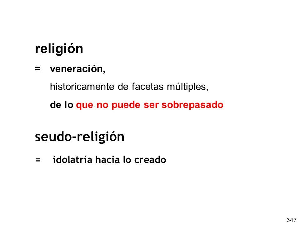 religión seudo-religión = veneración,