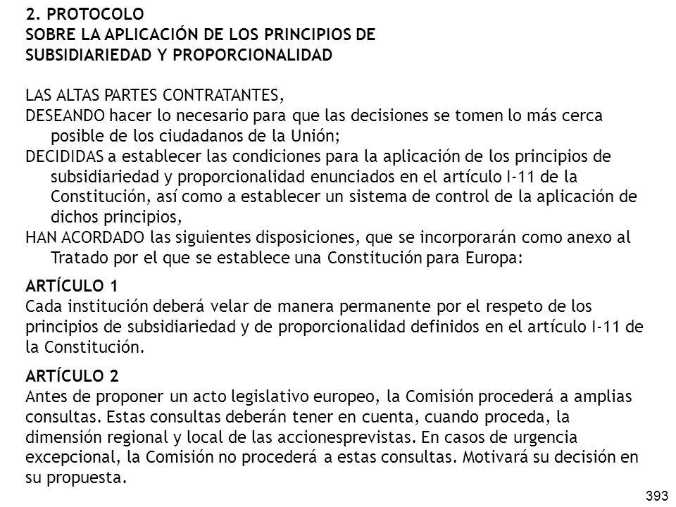 2. PROTOCOLO SOBRE LA APLICACIÓN DE LOS PRINCIPIOS DE. SUBSIDIARIEDAD Y PROPORCIONALIDAD. LAS ALTAS PARTES CONTRATANTES,