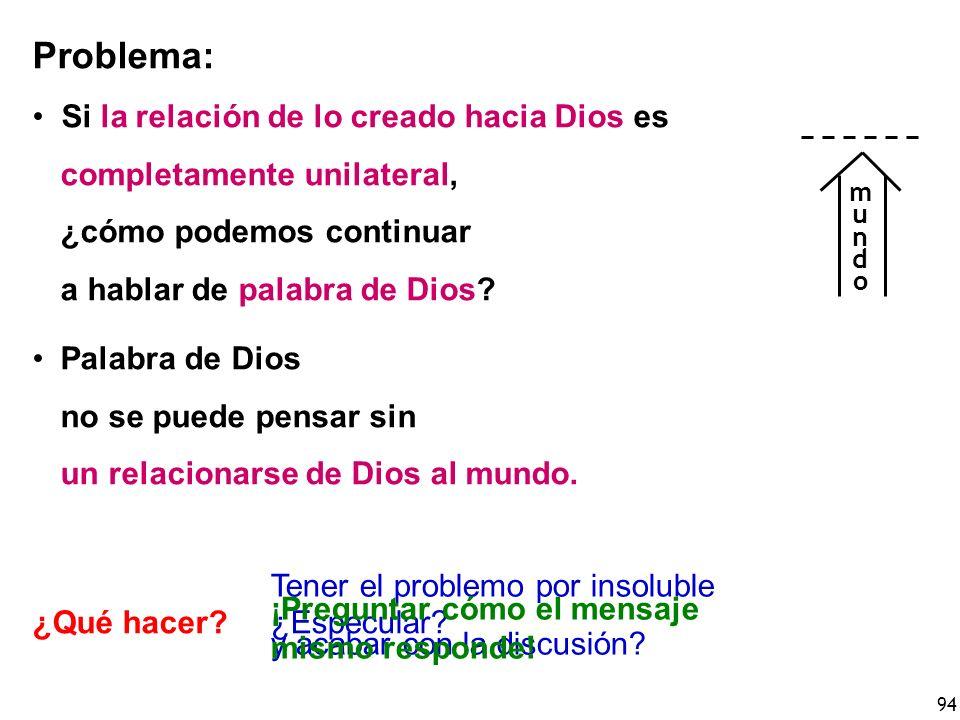 Problema: Si la relación de lo creado hacia Dios es