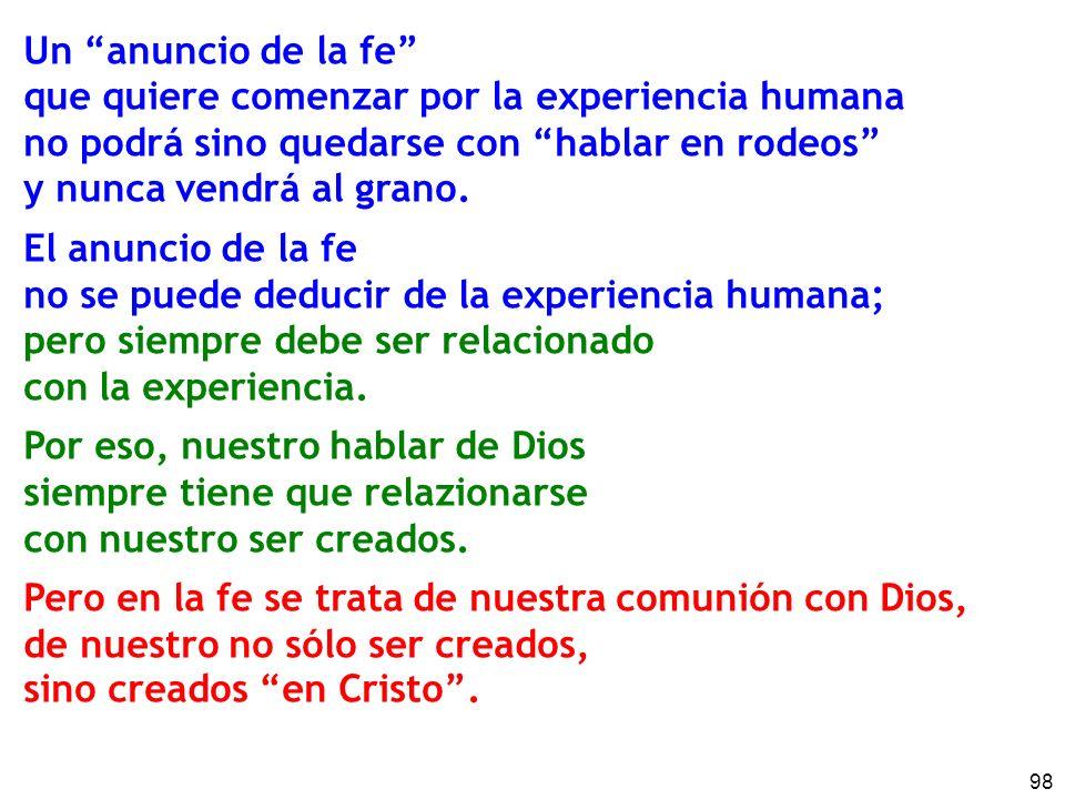 Un anuncio de la fe que quiere comenzar por la experiencia humana. no podrá sino quedarse con hablar en rodeos