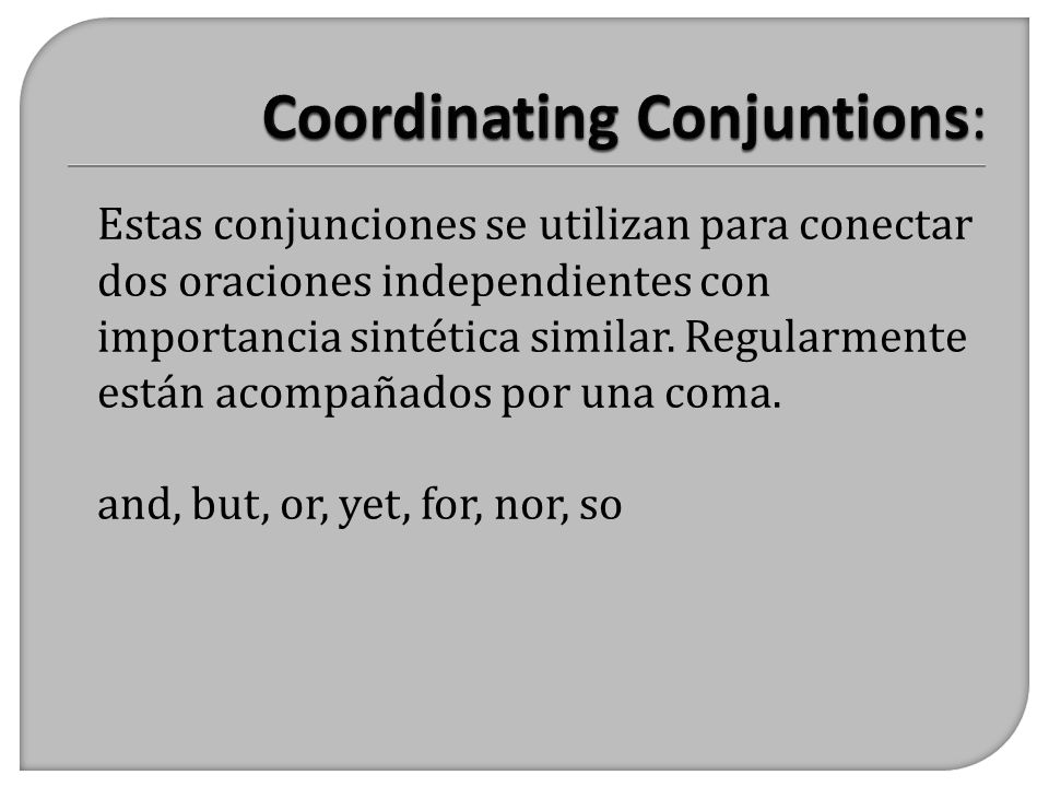 Coordinating Conjuntions: