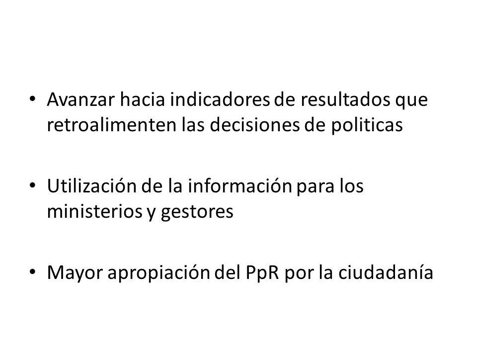 Avanzar hacia indicadores de resultados que retroalimenten las decisiones de politicas