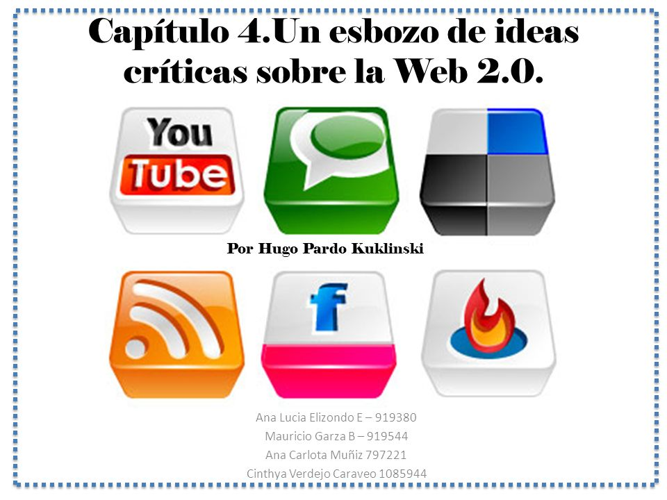 Capítulo 4.Un esbozo de ideas críticas sobre la Web 2.0.