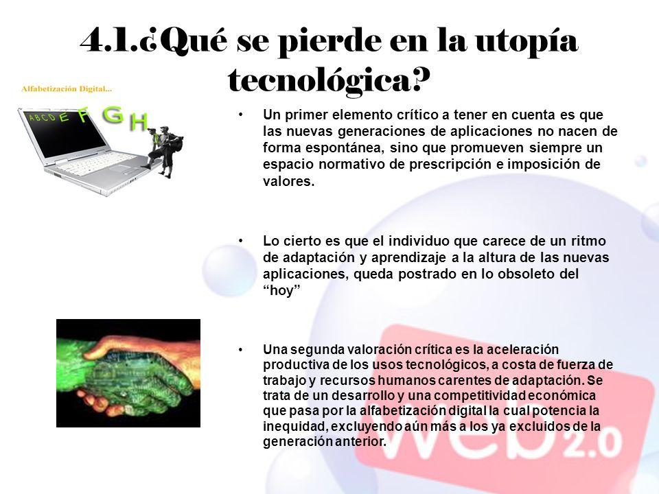 4.1.¿Qué se pierde en la utopía tecnológica