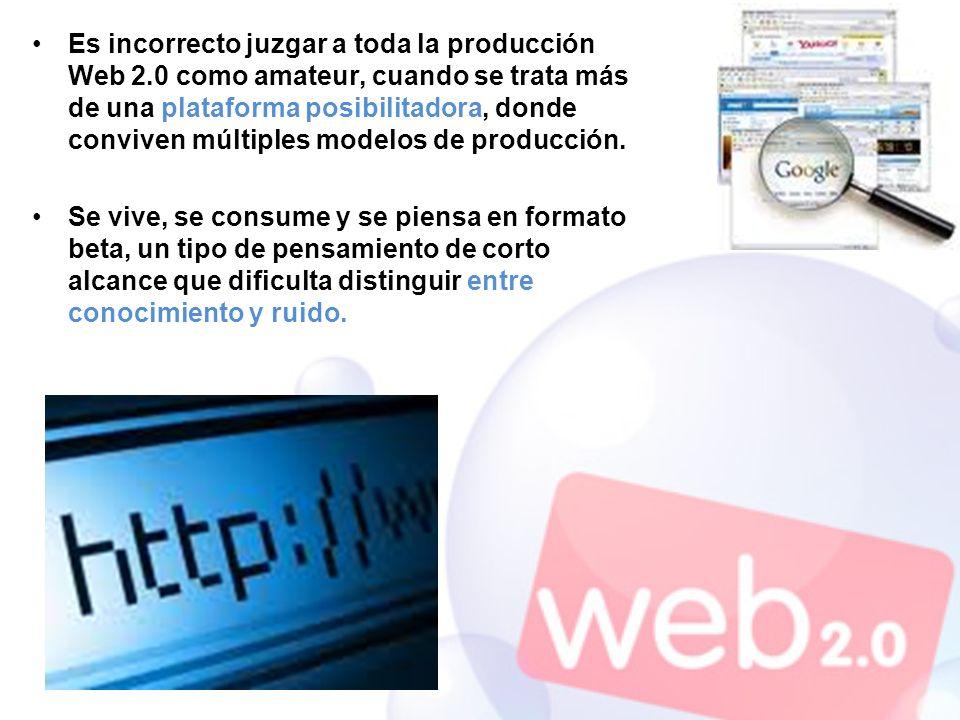 Es incorrecto juzgar a toda la producción Web 2