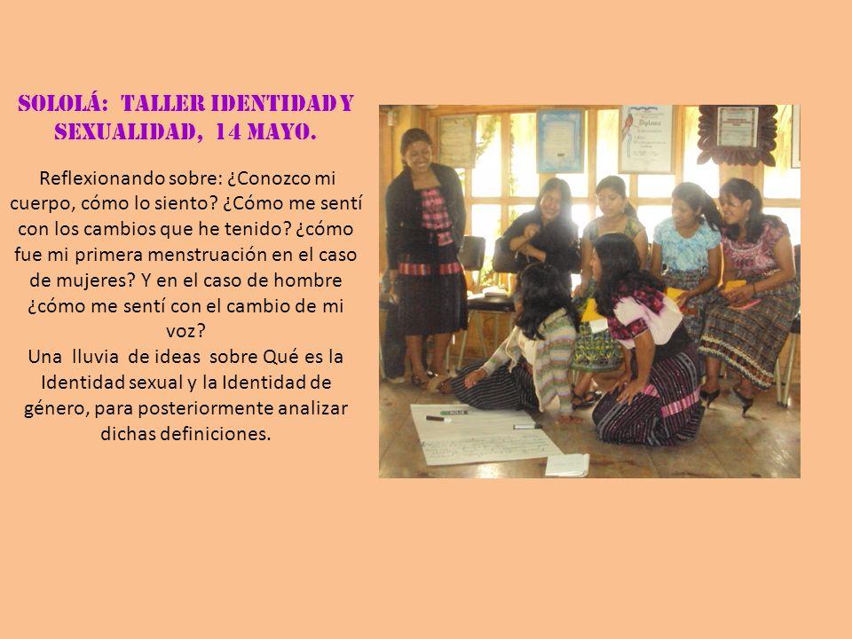 SOLOLÁ: Taller Identidad Y Sexualidad, 14 mayo