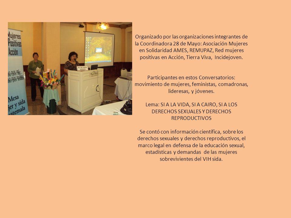 Organizado por las organizaciones integrantes de la Coordinadora 28 de Mayo: Asociación Mujeres en Solidaridad AMES, REMUPAZ, Red mujeres positivas en Acción, Tierra Viva, Incidejoven.