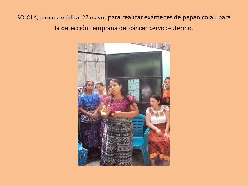 SOLOLA, jornada médica, 27 mayo , para realizar exámenes de papanicolau para la detección temprana del cáncer cervico-uterino.