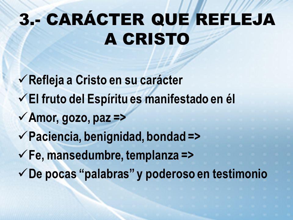 3.- CARÁCTER QUE REFLEJA A CRISTO