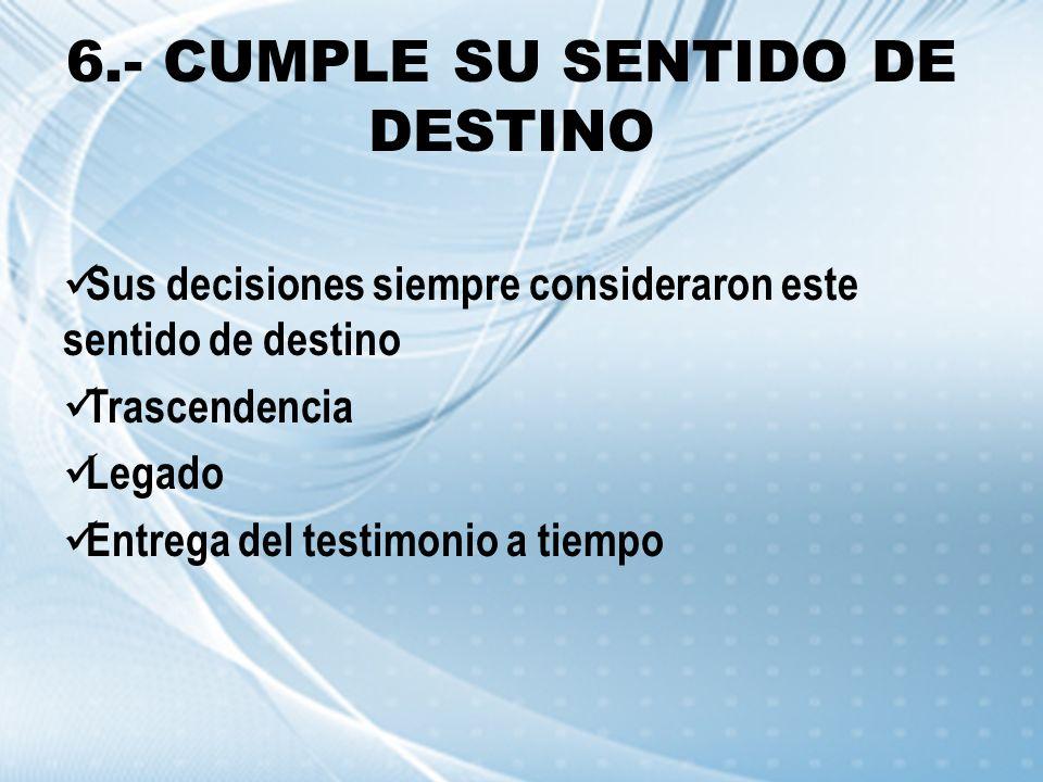6.- CUMPLE SU SENTIDO DE DESTINO
