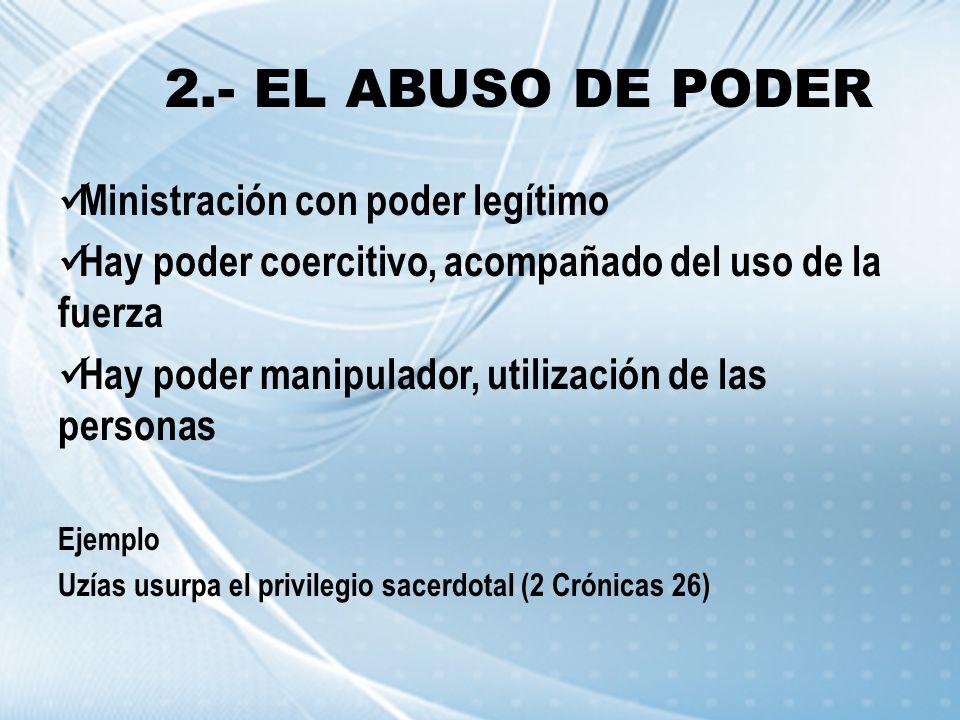 2.- EL ABUSO DE PODER Ministración con poder legítimo