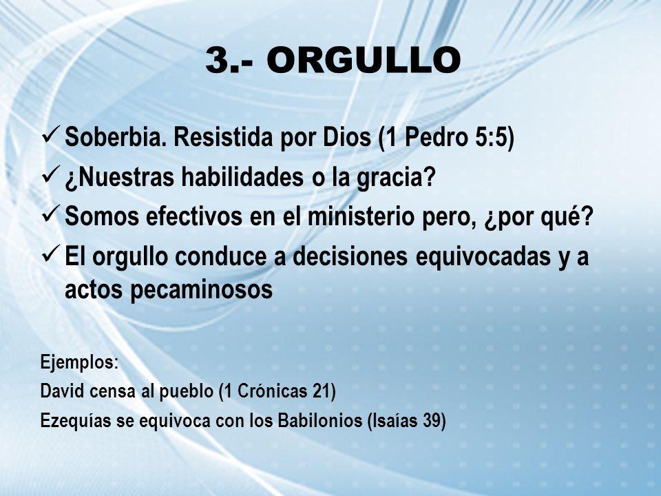 3.- ORGULLO Soberbia. Resistida por Dios (1 Pedro 5:5)