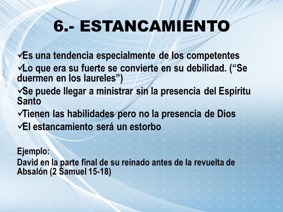 6.- ESTANCAMIENTO Es una tendencia especialmente de los competentes