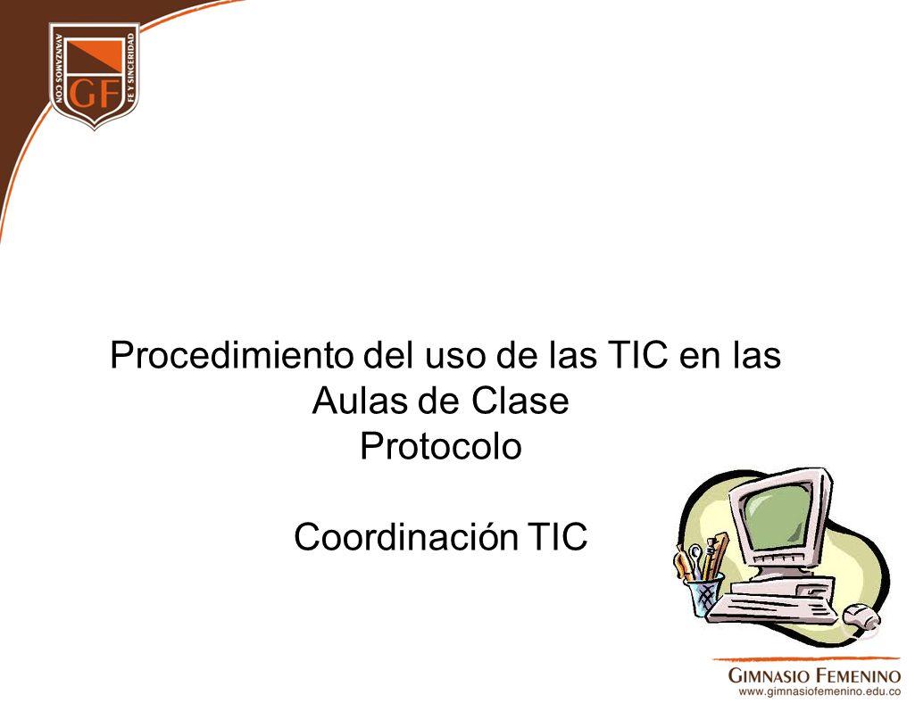 Procedimiento del uso de las TIC en las Aulas de Clase