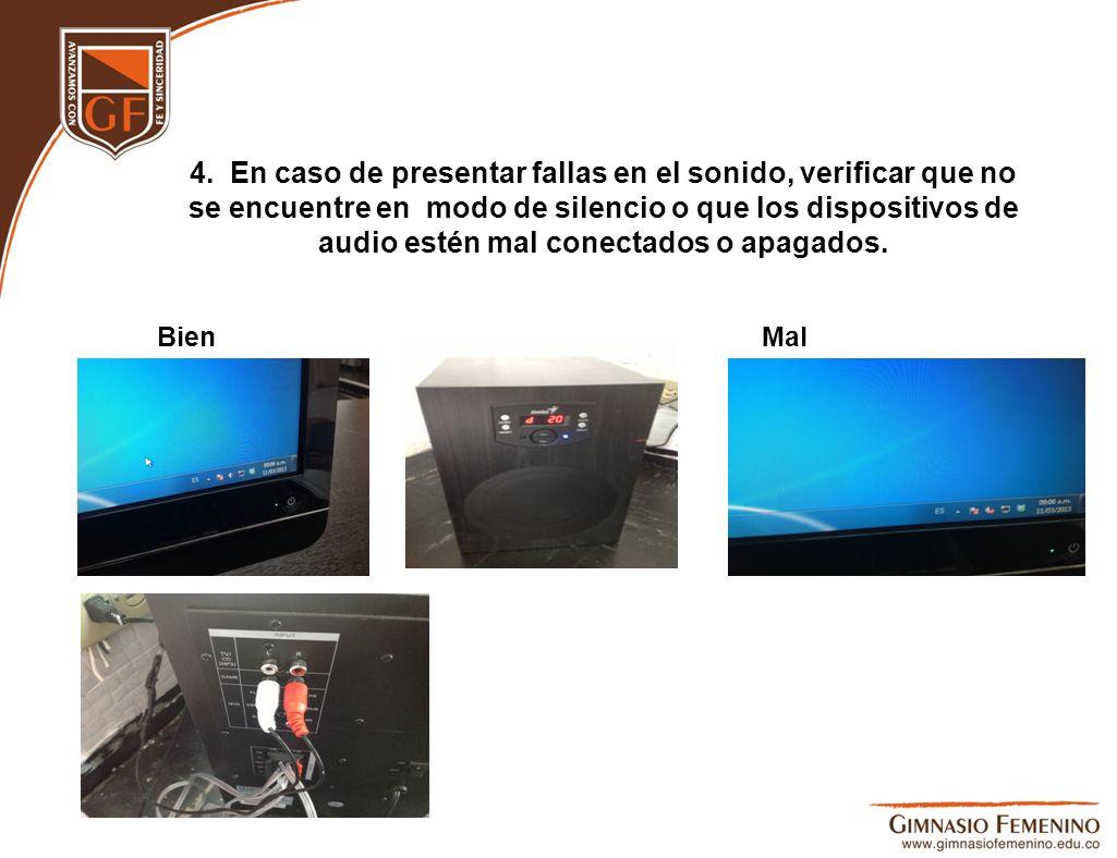 4. En caso de presentar fallas en el sonido, verificar que no se encuentre en modo de silencio o que los dispositivos de audio estén mal conectados o apagados.