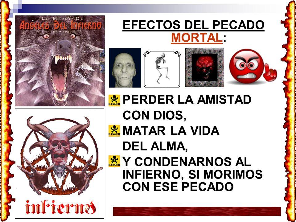 EFECTOS DEL PECADO MORTAL: